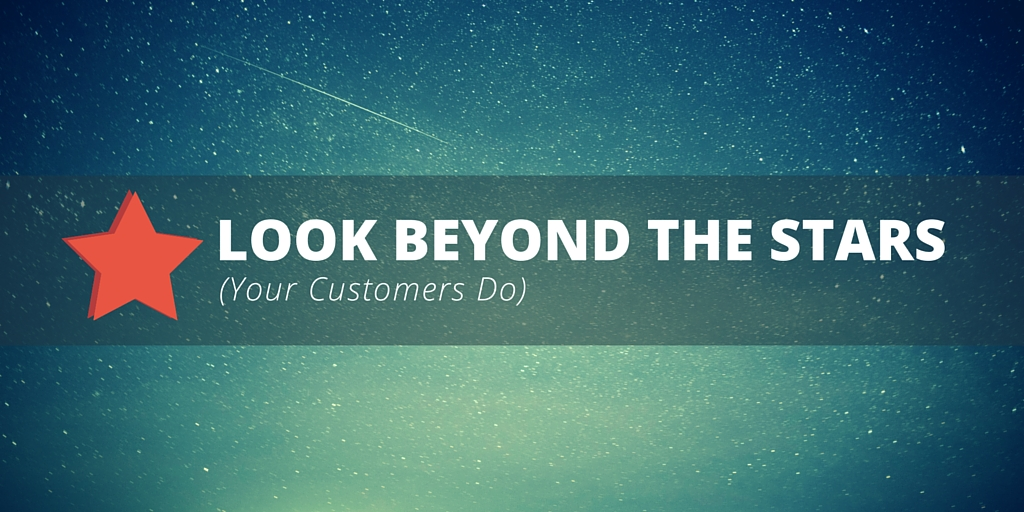 Look Beyond the Stars (Your Customers Do) | Reputation Managment